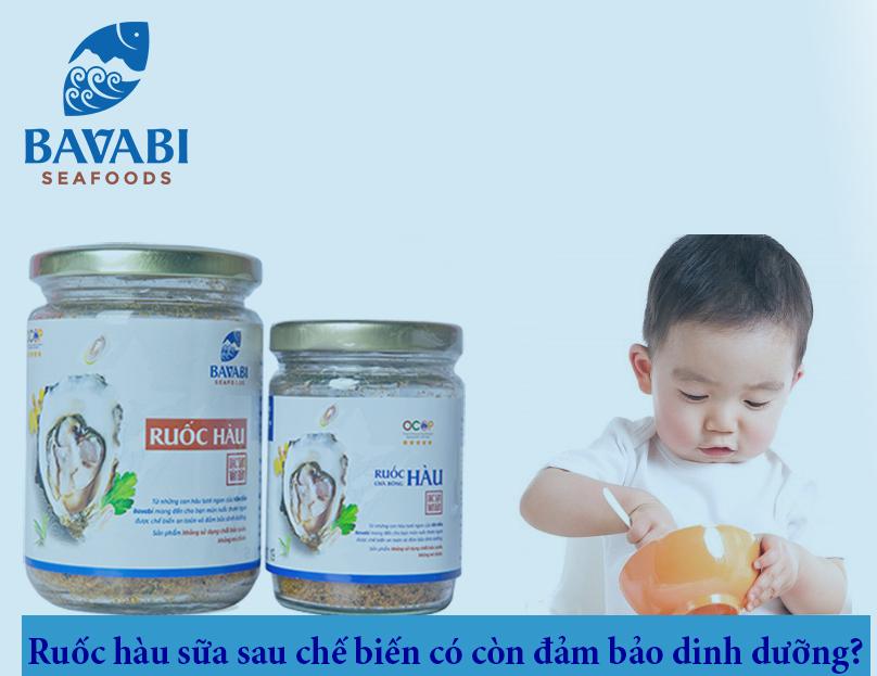 Ruốc hàu sữa sau chế biến có còn đảm bảo dinh dưỡng?