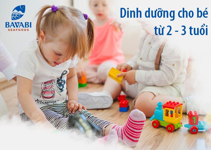 Dinh dưỡng cho bé từ 2 - 3 tuổi