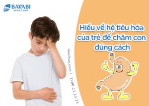 Hiểu về hệ tiêu hóa của trẻ để chăm con đúng cách
