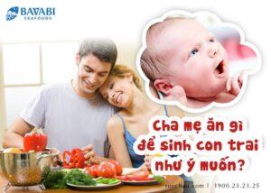 Bố mẹ nên ăn gì để sinh con trai