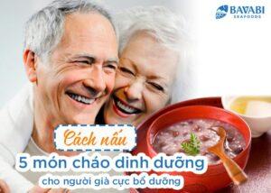 cách nấu cháo dinh dưỡng ăn liền cho người già